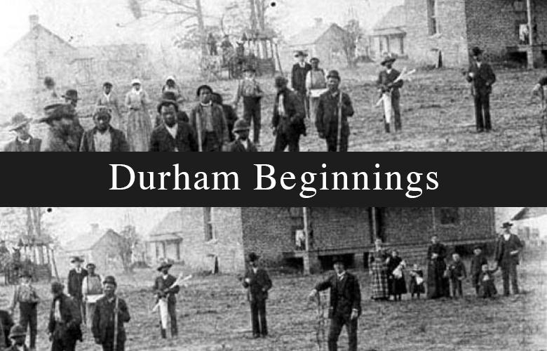 Durham Beginnings (NCCU & MoDH)